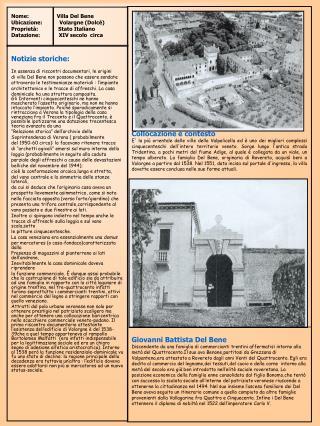 Notizie storiche: In assenza di riscontri documentari, le origini
