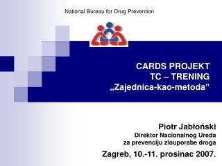 """CARDS PROJE K T  TC – TR ENING """" Zajednica-kao-metoda """""""