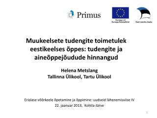Muukeelsete tudengite toimetulek  eestikeelses õppes: tudengite ja aineõppejõudude hinnangud