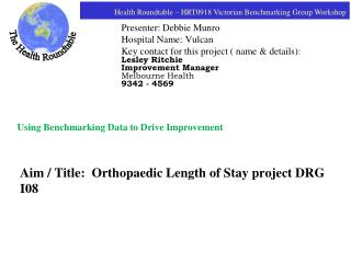 Aim / Title:  Orthopaedic Length of Stay project DRG I08