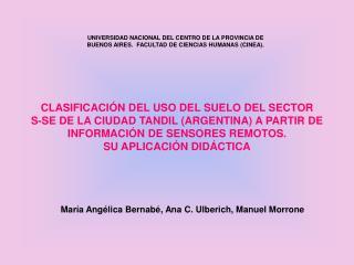 CLASIFICACI N DEL USO DEL SUELO DEL SECTOR  S-SE DE LA CIUDAD TANDIL ARGENTINA A PARTIR DE INFORMACI N DE SENSORES REMOT