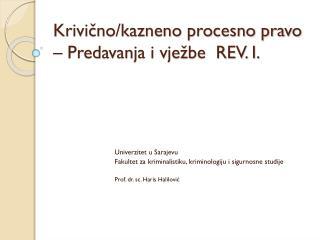 Krivično/kazneno procesno pravo – Predavanja i vježbe  REV. I.
