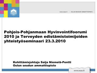 Kehitt�misjohtaja Saija Niemel�-Pentti Oulun seudun ammattiopisto