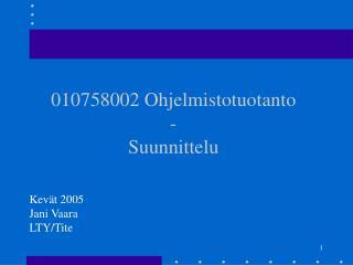 010758002 Ohjelmistotuotanto -  Suunnittelu