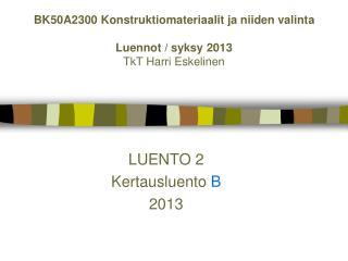 LUENTO 2 Kertausluento  B  2013