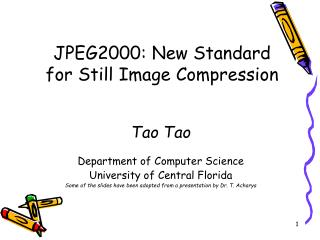 JPEG2000: New Standard  for Still Image Compression