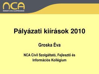 Pályázati kiírások 2010