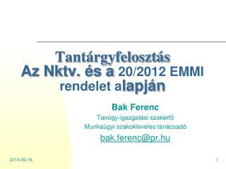 Tant�rgyfeloszt�s Az Nktv. �s a  20/2012 EMMI rendelet a lapj�n