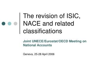 The revision of ISIC, NACE and related classifications