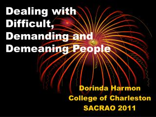 Dealing with  Difficult,  Demanding and Demeaning People