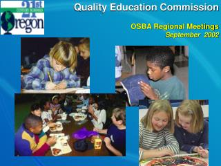 Quality Education Commission OSBA Regional Meetings September  2002