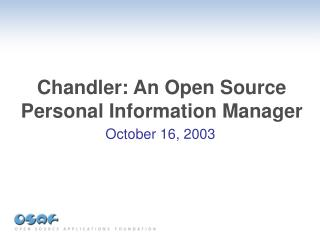 Chandler: An Open Source Personal Information Manager