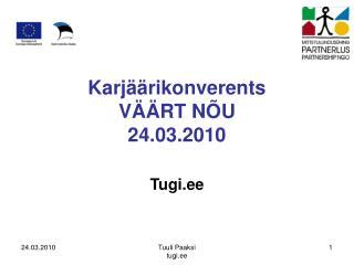 Karjäärikonverents  VÄÄRT NÕU 24.03.2010