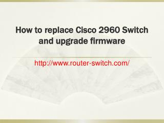 How to replace Cisco 2960 Switch