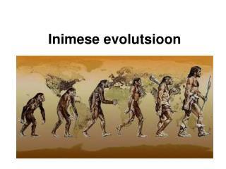 Inimese evolutsioon