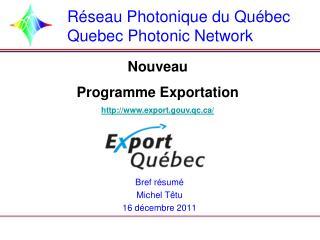 Réseau Photonique du Québec Quebec Photonic Network