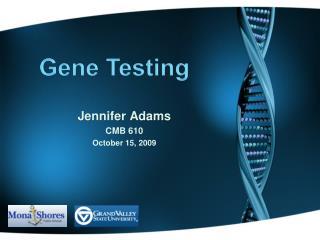 Jennifer Adams CMB 610 October 15, 2009
