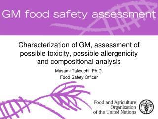 Masami Takeuchi, Ph.D. Food Safety Officer