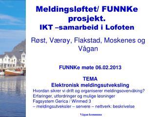 Meldingsløftet/ FUNNKe prosjekt. IKT –samarbeid i Lofoten
