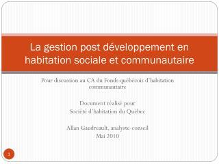 La gestion post développement en habitation sociale et communautaire