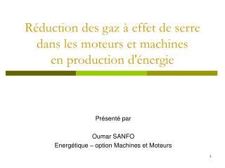 R duction des gaz   effet de serre dans les moteurs et machines en production d nergie