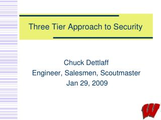 Three Tier Approach to Security