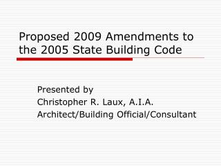 Proposed 2009 Amendments to the 2005 State Building Code