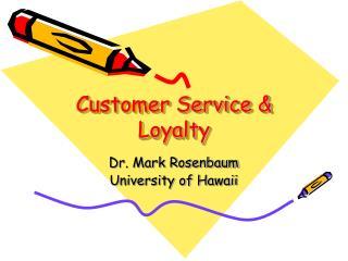 Customer Service & Loyalty