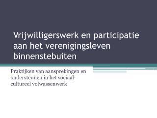 Vrijwilligerswerk en participatie aan het verenigingsleven binnenstebuiten