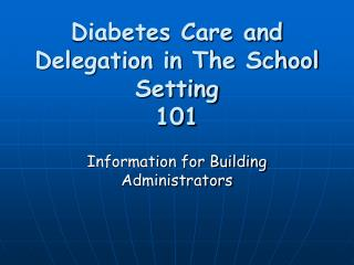 Diabetes Care and Delegation in The School Setting 101