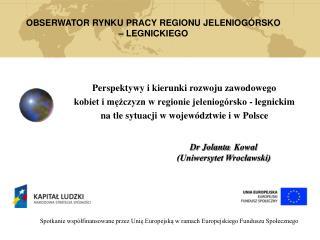 OBSERWATOR RYNKU PRACY REGIONU JELENIOG�RSKO � LEGNICKIEGO