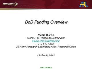 Nicole R. Fox SBIR/STTR Program Coordinator nicole.r.fox.civ@mail.mil 919-549-4395