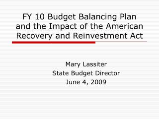 FY 10 Budget Balancing Plan and the Impact of the American Recovery and Reinvestment Act