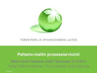 Paltamo-mallin prosessiarviointi
