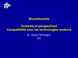 Biocarburants  Contexte et perspectives Compatibilit  avec les technologies moteurs