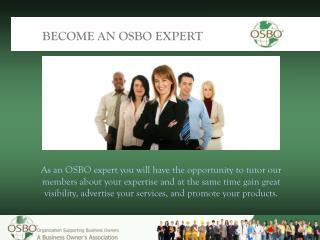 BECOME AN OSBO EXPERT