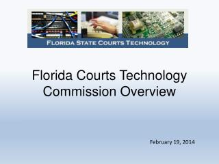 Florida Courts Technology Commission Overview