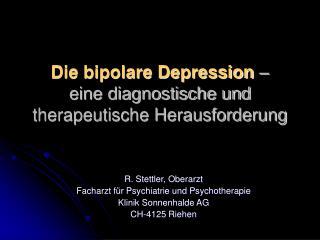 Die bipolare Depression  –  eine diagnostische und therapeutische Herausforderung