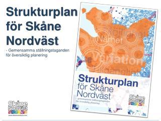 Strukturplan  för Skåne  Nordväst - Gemensamma ställningstaganden  för översiktlig planering