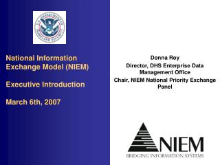 National Information Exchange Model (NIEM) Executive Introduction March 6th, 2007