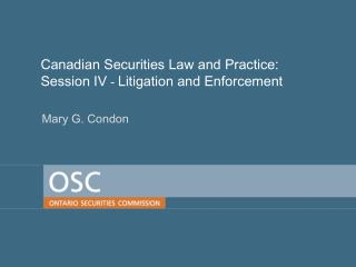 Canadian Securities Law and Practice: Session IV  -  Litigation and Enforcement