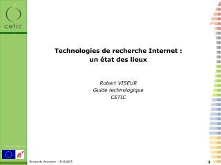 Technologies de recherche Internet :  un  tat des lieux   Robert VISEUR  Guide technologique CETIC