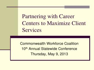 Partnering with Career Centers to Maximize Client Services