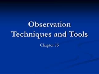 Observation Techniques and Tools