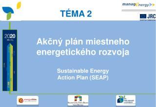 Ak č n ý  pl á n miestneho energetick é ho ro z voja Sustainable Energy  Action Plan (SEAP)