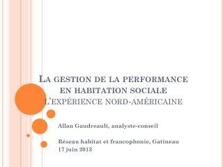 La gestion de la performance en habitation sociale l'expérience nord-américaine
