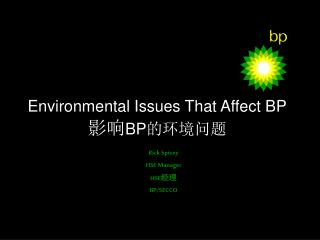 Environmental Issues That Affect BP 影响 BP 的环境问题