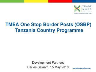 TMEA One Stop Border Posts (OSBP)  Tanzania Country Programme