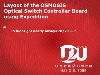 Layout of the OSMOSIS  Optical Switch Controller Board using Expedition