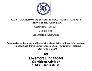 USAID TRADE HUB WORKSHOP ON THE ROAD FREIGHT TRANSPORT SERVICES SECTOR IN SADC: